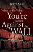 What to Do When You're Backed Against the Wall
