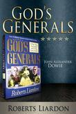 God's Generals:  John Alexander Dowie