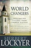 World Changers: Fascinating Figures from Church History
