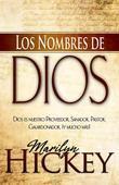 Los Nombres de Dios: Dios es Nuestro Proveedor, Sanador, Pastor, Galardonador, iy Mucho Mas!