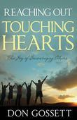 Reaching Out Touching Hearts: The Joy of Encouraging Others