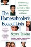 Homeschooler's Book of Lists, The: More than 250 Lists, Charts, and Factsto Make Planning Easier and Faster