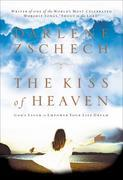 Kiss of Heaven, The: God's Favor to Empower Your Life Dream
