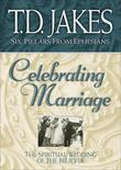 Celebrating Marriage: The Spiritual Wedding of the Believer