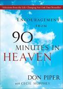 Encouragement from 90 Minutes in Heaven: Selections from the Life-Changing New York Times Bestseller