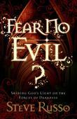 Fear No Evil?: Shining God's Light on the Forces of Darkness