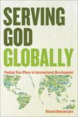 Serving God Globally: Finding Your Place in International Development