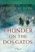 Thunder on the Dos Gatos: A Novel