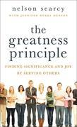 The Greatness Principle: Finding Significance and Joy by Serving Others