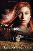 Deadly Devotion: A Novel