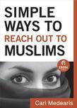Simple Ways to Reach Out to Muslims: Gaining Understanding and Building Relationships