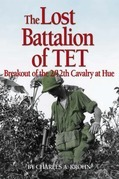 The Lost Battalion of Tet: The Breakout of 2/12th Cavalry at Hue