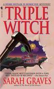 Triple Witch: A Home Repair is Homicide Mystery