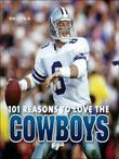 101 Reasons to Love the Cowboys