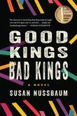 Good Kings Bad Kings: A Novel