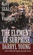 The Element of Surprise: Navy SEALS in Vietnam