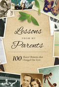 Lessons From My Parents: 100 Shared Moments that Changed Our Lives