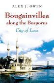 Bougainvillea along the Bosporus: City of Love