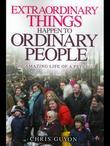 Extraordinary Things Happen to Ordinary People: The Amazing Life of a Psychic
