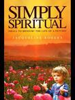 Simply Spiritual: Small to Medium! the Life of a Psychic