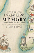 The Invention of Memory: An Irish family scrapbook 1560-1934