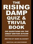 The Rising Damp Quiz &amp; Trivia Book: 300 Questions on the Great British Sitcom