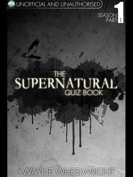 The Supernatural Quiz Book - Season 1 Part 1