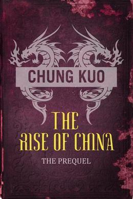 Chung Kuo: The Rise of China: Son of Heaven and Daylight on Iron Mountain