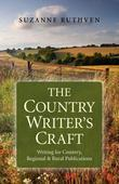 The Country Writer's Craft: Writing For Country, Regional & Rural Publications
