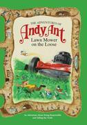 The Adventures of Andy Ant: Lawn Mower On The Loose