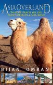 Asia Overland: Tales of Travel on the Trans-Siberian & Silk Road