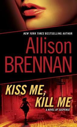 Kiss Me, Kill Me: A Novel of Suspense
