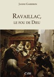 Ravaillac, le fou de Dieu