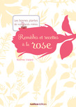 Remdes et recettes  la rose