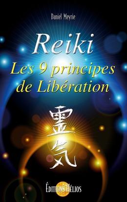 Reiki - Les 9 principes de libération