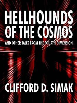 Hellhounds of the Cosmos and Other Tales from the Fourth Dimension