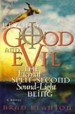 Beyond Good and Evil: The Eternal Split-Second Sound-Light Being