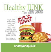 Healthy Junk: Healthy Versions of Your Favourite Junk Foods