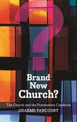 Brand New Church: The Church and the postmodern condition