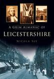 A Grim Almanac of Leicestershire
