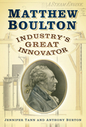 Matthew Boulton: Industry's Great Innovator