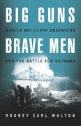 Big Guns and Brave Men: Mobile Artillery Observers and the Battle for Okinawa