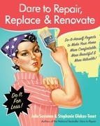 Dare to Repair, Replace &amp; Renovate
