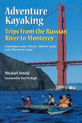 Adventure Kayaking: Russian River Monterey