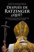 Después de Ratzinger, ¿Qué?