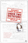 Under Two Dictators: Prisoner of Stalin and Hitler