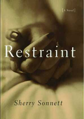 Restraint: A Novel