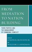 From Mediation to Nation-Building: Third Parties and the Management of Communal Conflict
