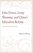 John Dewey, Liang Shuming, and China's Education Reform: Cultivating Individuality