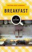 Breakfast: A History